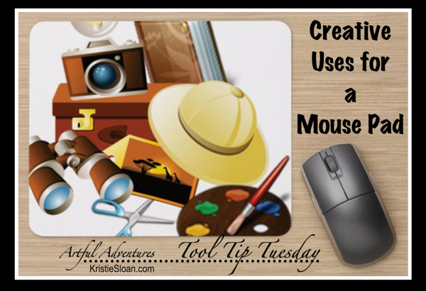 A mouse pad can be helpful in the craft room!