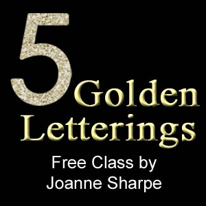 Five Golden Letterings Free Class by Joanne Sharpe