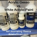Art Journaling Basics – Gesso vs. White Paint