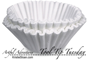 Artful-Adventures-Kristie-Sloan-tool-tip-tuesday-coffee-filters