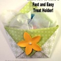 Treat Holder Ideas with Video Tutorials