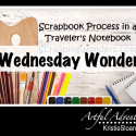 Wednesday Wonder – Keeping Memories in Travelers Notebook Inserts